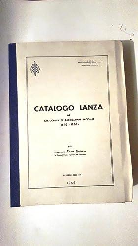 CATALOGO LANZA DE CARTUCHERIA DE FABRICACION NACIONAL: LANZA GUTIERREZ, Francisco