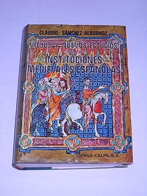VIEJOS Y NUEVOS ESTUDIOS SOBRE LAS INSTITUCIONES MEDIEVALES ESPAÑOLAS. Tomo II: ...