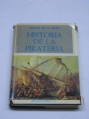 HISTORIA DE LA PIRATERIA.: CROIX, Robert de