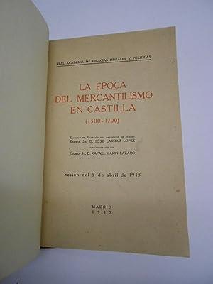 LA EPOCA DEL MERCANTILISMO EN CASTILLA (1500-1700).: LARRAZ LOPEZ, José