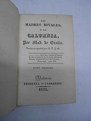 LAS MADRES RIVALES O LA CALUMNIA. Tomo primero (I).: GENLIS, Madame de