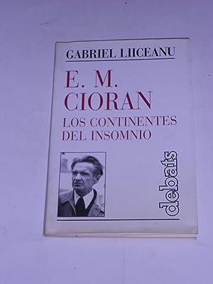 E.M. CIORAN, LOS CONTINENTES DEL INSOMNIO.: LIICEANU, Gabriel