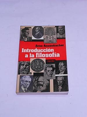 INTRODUCCION A LA FILOSOFIA.: ANZENBACHER, Arno