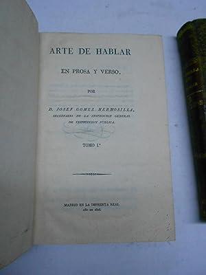 ARTE DE HABLAR EN PROSA Y VERSO.: GOMEZ HERMOSILLA, Josef