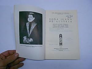 DOÑA JUANA DE AUSTRIA. Gobernadora de España. Hermana de Felipe II. Madre de don ...