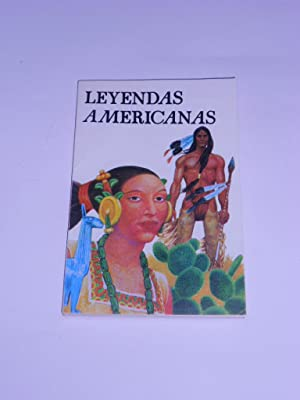 LEYENDAS AMERICANAS. Selección, introducción y notas de.: EDUARDO, María Cristina (...
