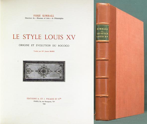 Fiske Kimball,... Le Style Louis XV - Origine et évolution du rococo, traduit par Mlle Jeanne Marie. Notes par Alfred Marie