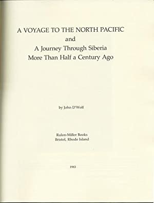 A Voyage to the North Pacific and: D'Wolf, John
