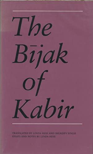 The Bijak of Kabir: Kabir; Hess, Linda
