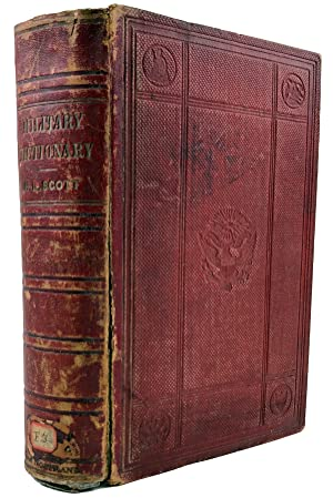 Military Dictionary: Comprising Technical Definitions; Information on: Scott, H.L. (Henry