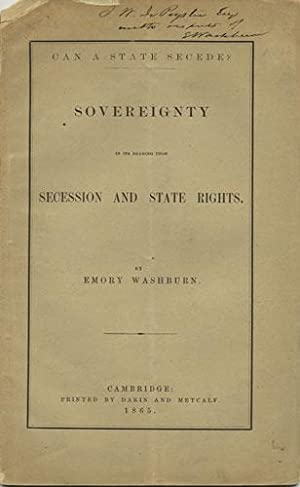 Can a State Secede? Sovereignty in its Bearing upon Secession and State Rights