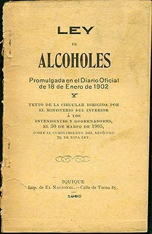 Ley de Alcoholes. Promulgada en el Diario: Chile]