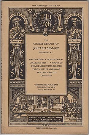 The Choice library of John F. Talmage,: American Art Association,