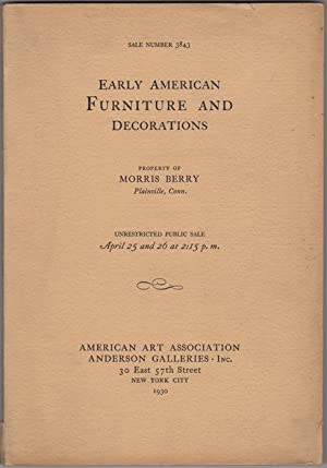 Early American Furniture including Many Collectors' Pieces: American Art Association.