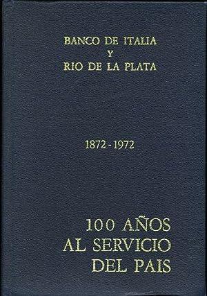 100 años al servicio del pais 1872-1972: Banco de Italia