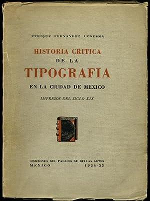 Historia critica de la tipografia en la ciudad de Mexico. Impresos del siglo XIX: Fernandez Ledesma...