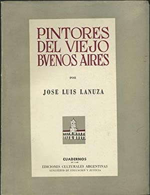 Pintores del Viejo Buenos Aires: Lanuza, Jose Luis