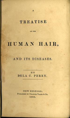 A Treatise on the Human Hair, and its Diseases