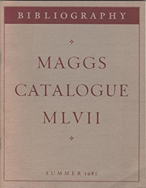 Bibliography. Maggs Catalogue MLVII. Summer 1985: Maggs Bros. Ltd