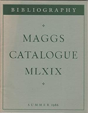 Bibliography. Maggs Catalogue MLXIX. Summer 1986: Maggs Bros. Ltd