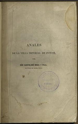 Anales de la villa imperial de Potosí: Arzans de Orsua y Vela, Bartolome]. Mnez. [Martínez] ...