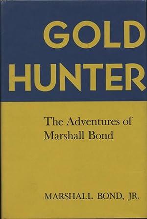 Gold Hunter. The Adventures of Marshall Bond: Bond, Jr., Marshall