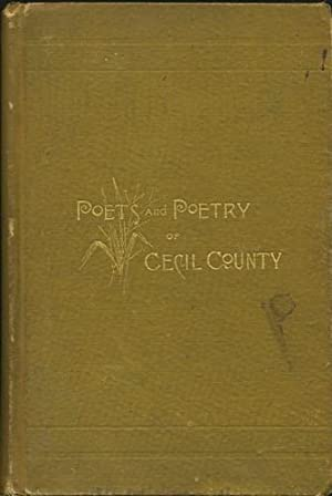 The Poets and Poetry of Cecil County.: Johnston, George, ed