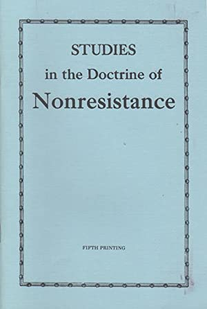 Studies in the Doctrine of Nonresistance. A: Shank, Aaron M.
