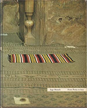 From Persia to Iran. A Historical Journey: Morath, Inge, photographs