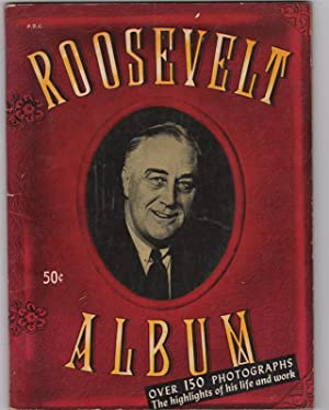 Roosevelt Album: The Highlights in the Life: Ezickson, A.J. ed