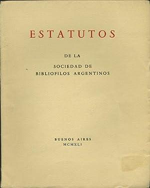 Estatutos de la Sociedad de Bibliofilos Argentinos: Sociedad de Bibliófilos Argentinos, Buenos ...
