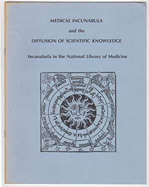Medical Incunabula and the Diffusion of Scientific Knowledge: Incunabula in the National Library ...