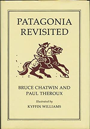 Patagonia Revisited: Chatwin, Bruce and