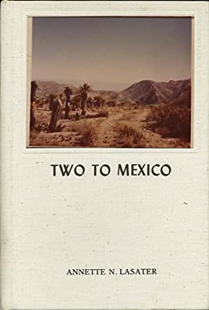 Two to Mexico: Lasater, Annette N.