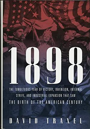 1898. The Birth of the American Century: Traxel, David