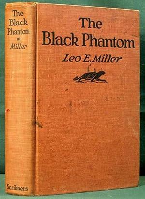The Black Phantom: Miller, Leo E.