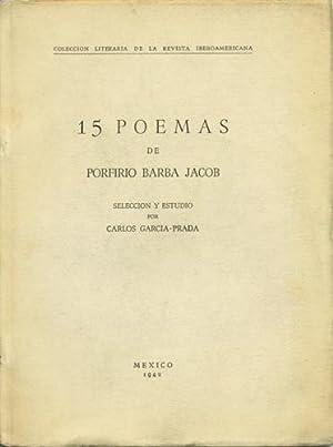 15 Poemas de Porfirio Barba Jacob: Barba Jacob, Porfirio