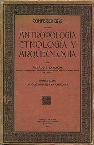 Conferencias sobre antropología, etnología y arqueología. Parte: Latcham, Ricardo E.