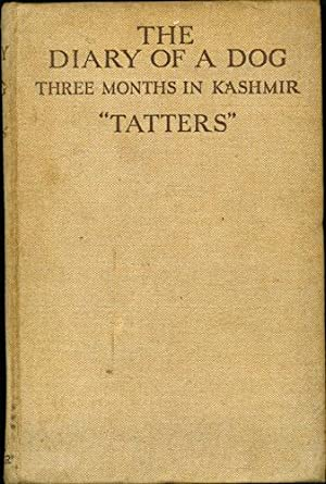 The Diary of a Dog. Three Months in Kashmir: Tatters. Foreword by the Duchess of Hamilton and ...
