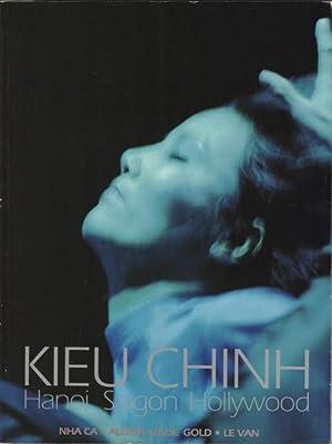 Kieu Chinh. Hanoi Saigon Hollywood: Ca, Nha, Gold,