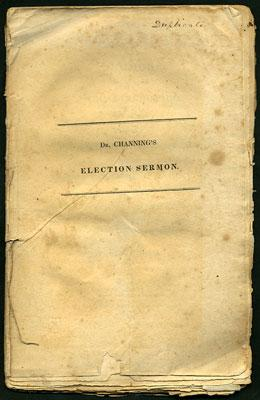 A Sermon, Preached at the Annual Election,: Channing, William E.