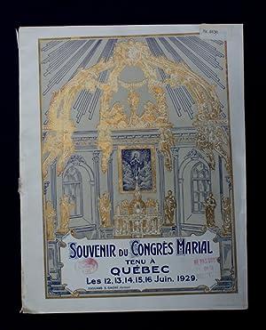 Souvenir du Congrès marial tenu à Québec les 12, 13, 14, 15, 16 juin, 1929. ...