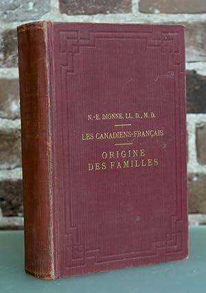 Les Canadiens-Français. Origine des familles émigrées de France, d'...