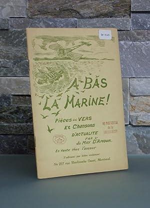 A bas la marine ! Pièces de vers et chansons d'actualité.: D'AMOUR, DuMay (...