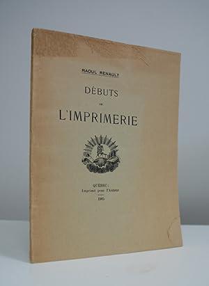 Débuts de l'imprimerie.: HISTOIRE DE L'IMPRIMERIE). RENAULT, Raoul.