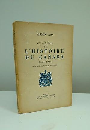 Vue générale de l'histoire du Canada, 1534-1934. Préface de Sé...