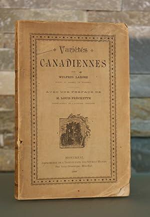 Variétés canadiennes. Avec une préface de Louis Fréchette.: LAROSE, ...