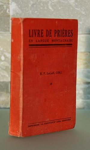 Livre de prières en Langue Montagnaise.: PREMIERES NATIONS). LEGOFF, Rév. Père (Laurent), ...