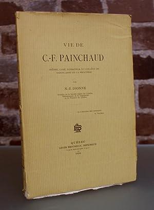 Vie de C.-F. Painchaud, prêtre, curé, fondateur du Collège de Sainte-Anne de la...