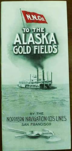 To The Alaska Gold Fields